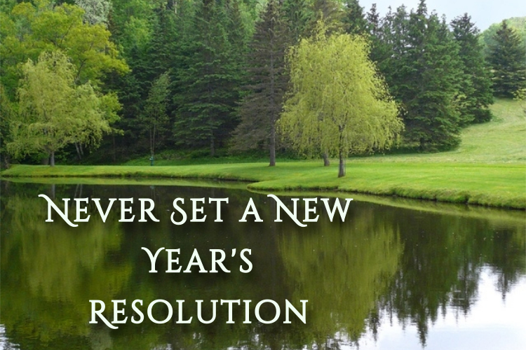Never Set A New Year S Resolution God S Way To Wellness